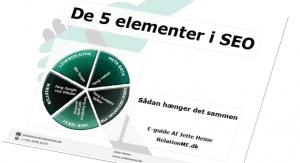 Gratis e-guide til dig De 5 Elementer i SEO, signup til nyhededer tips og tricks